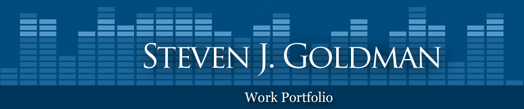 Steven J. Goldman, Professional Work Portfolio